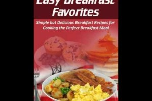 Cooking Book Review: Easy Breakfast Favorites: Simple but Delicious Breakfast Recipes for Cooking…