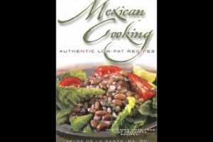 Cooking Book Review: Healthy Mexican Cooking: Authentic Low-Fat Recipes by Velda de la Garza